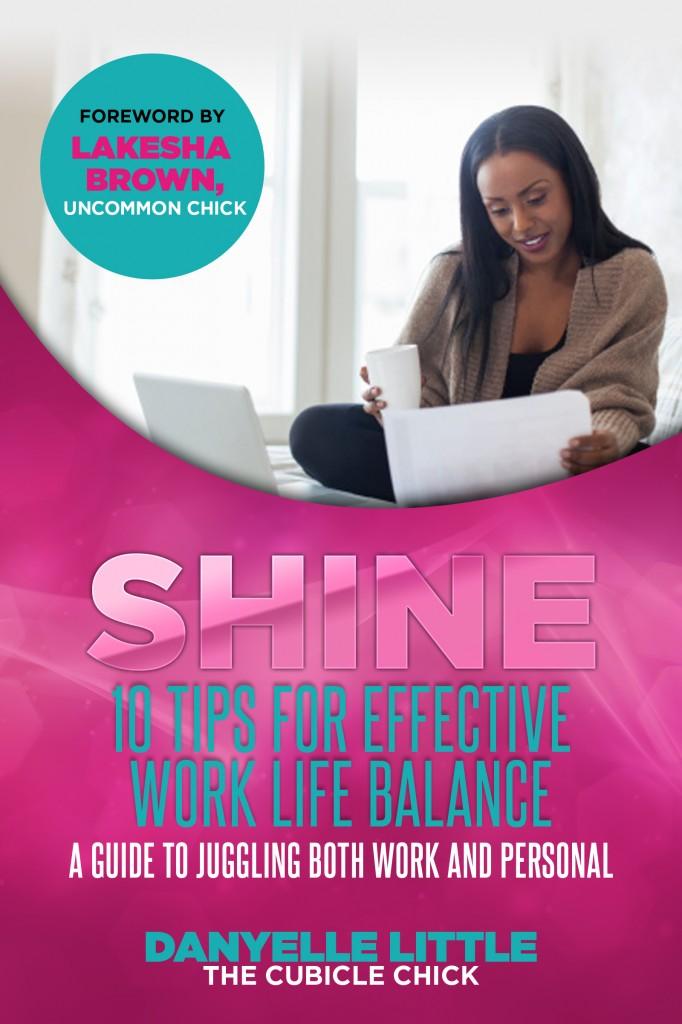 SHINE: 10 Tips For Effective Work Life Balance