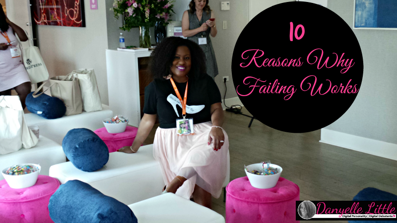 10 Reasons Why Failing Works