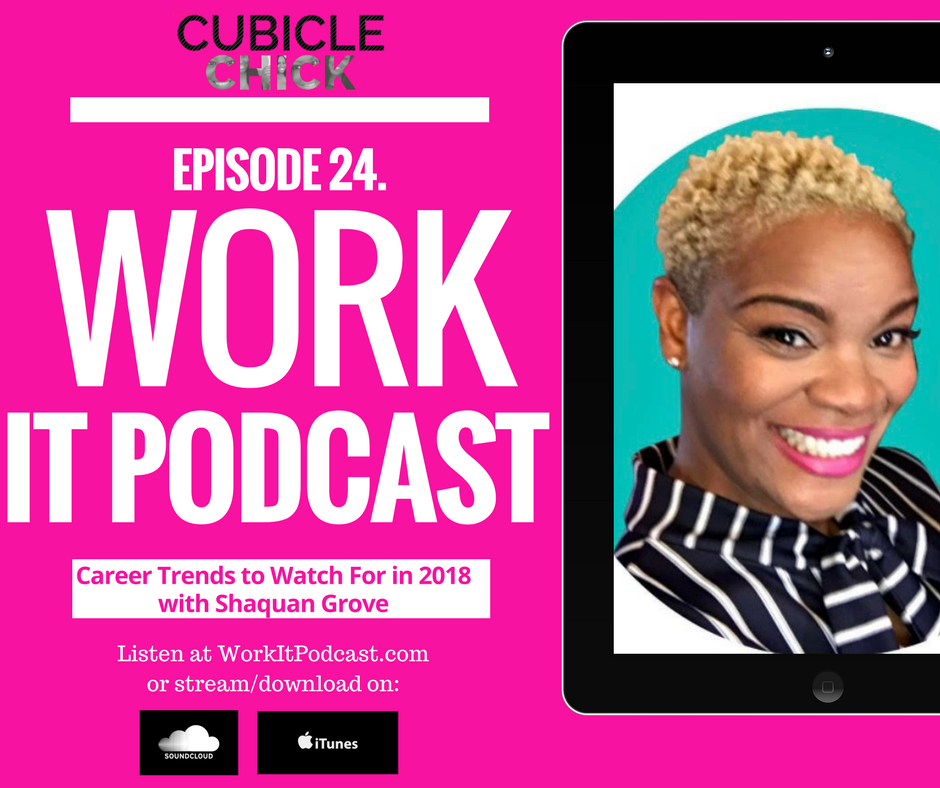 Episode 24 of my Work It! Podcast is now live and features an interview with Shaquan Grove, who shares what career trends to watch for next year.